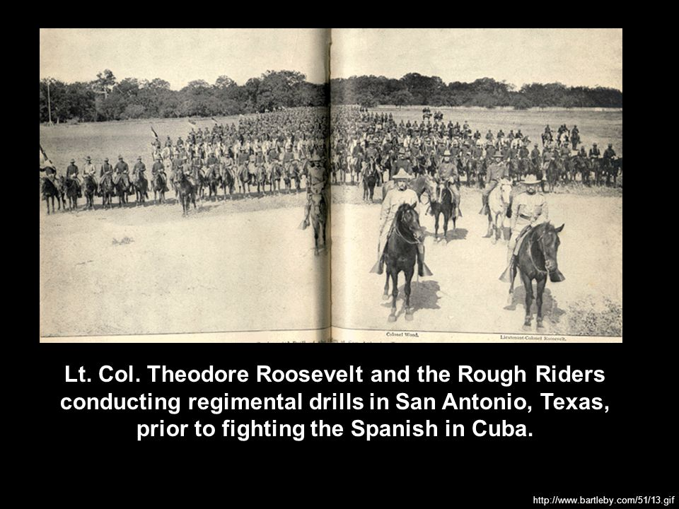 Lt. Col. Theodore Roosevelt and the Rough Riders