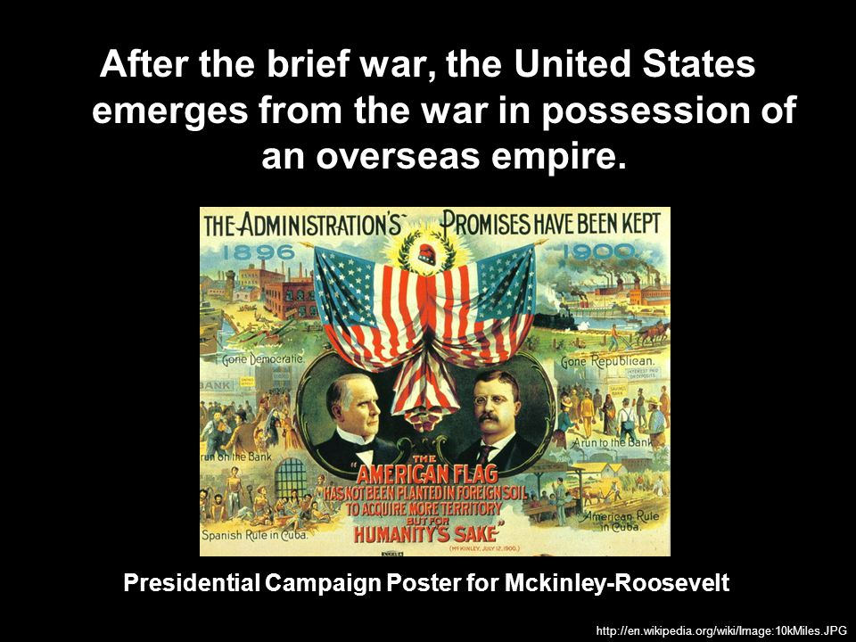 After the brief war, the United States emerges from the war in possession of an overseas empire.