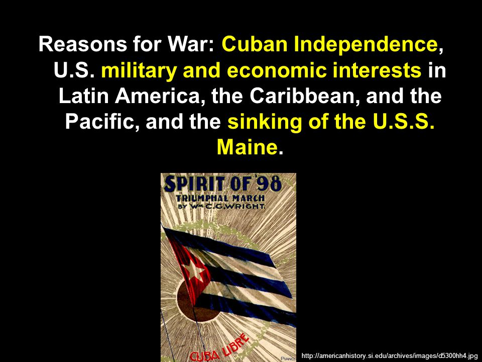 Reasons for War: Cuban Independence, U. S