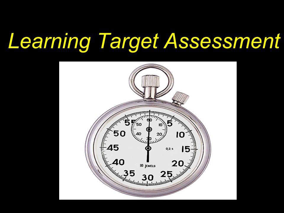 Learning Target Assessment