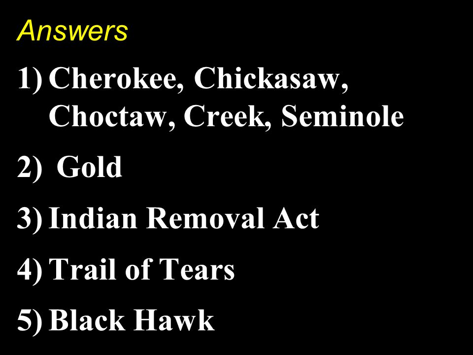 Cherokee, Chickasaw, Choctaw, Creek, Seminole Gold Indian Removal Act