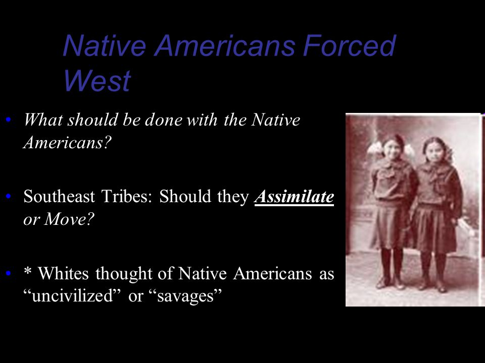 Native Americans Forced West