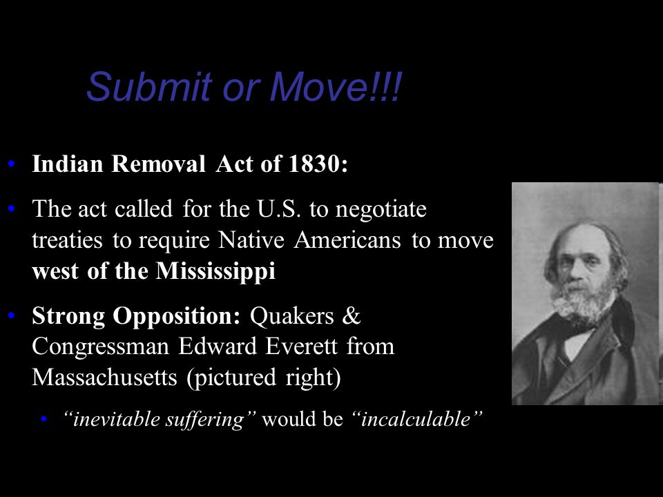 Submit or Move!!! Indian Removal Act of 1830: