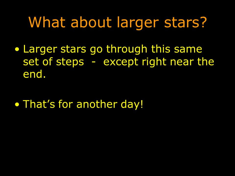 What about larger stars