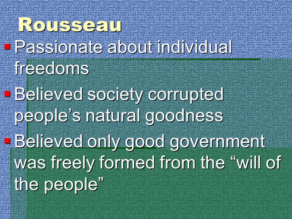 Rousseau Passionate about individual freedoms