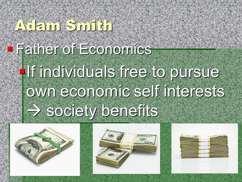 Adam Smith Father of Economics.