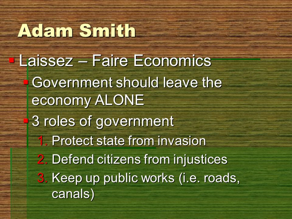 Adam Smith Laissez – Faire Economics