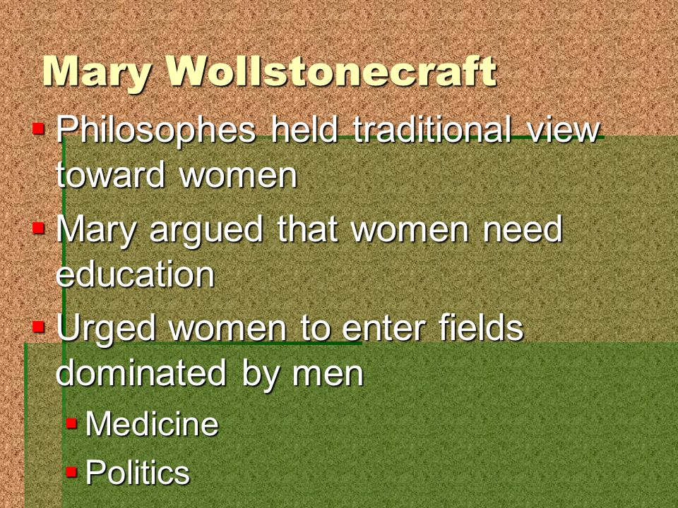 Mary Wollstonecraft Philosophes held traditional view toward women