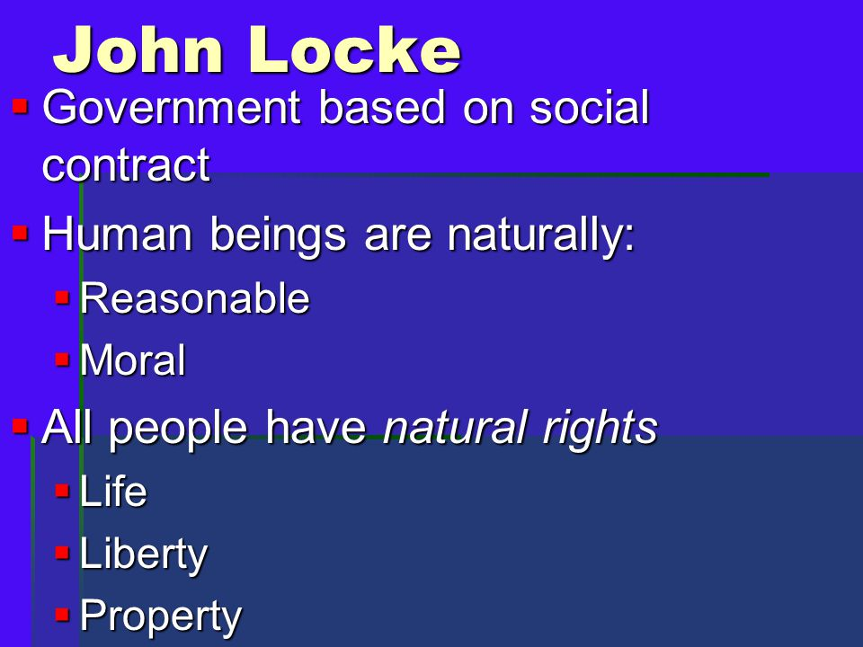 John Locke Government based on social contract