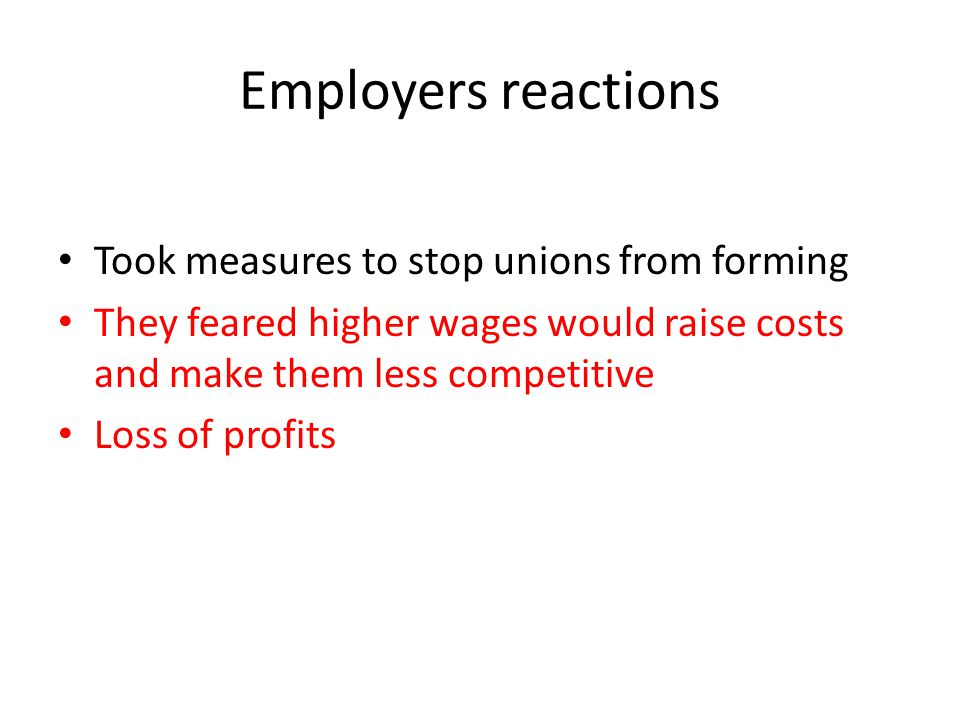 Employers reactions Took measures to stop unions from forming