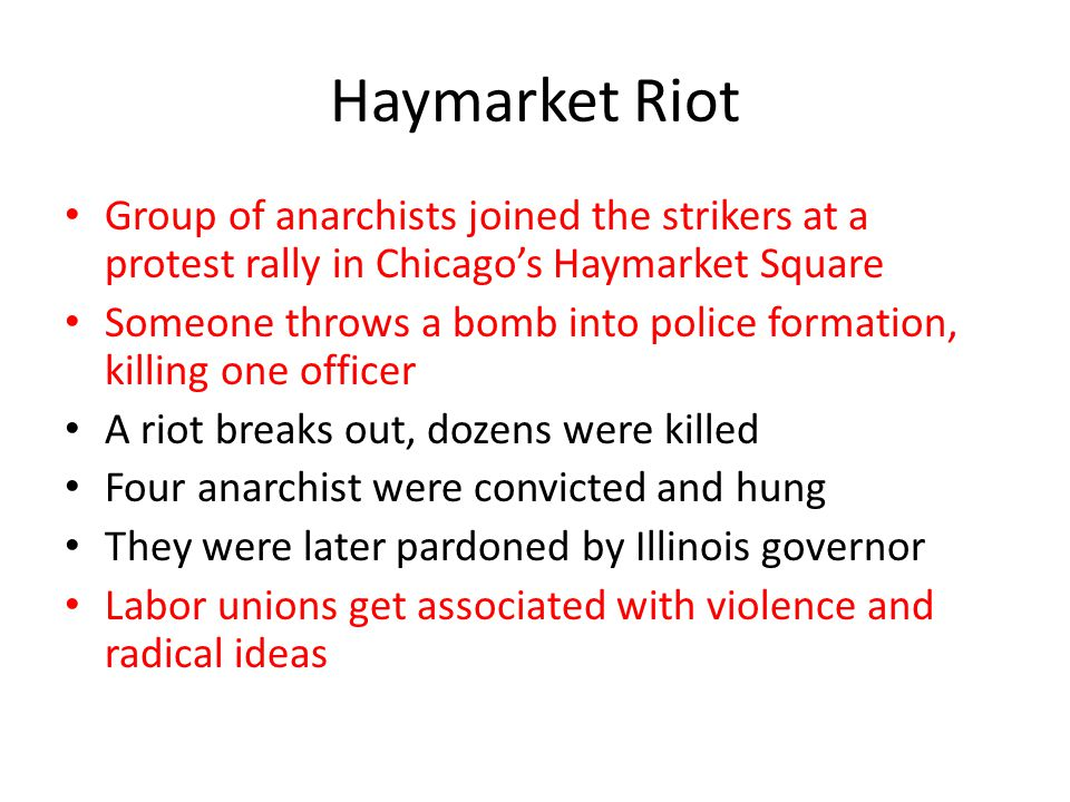 Haymarket Riot Group of anarchists joined the strikers at a protest rally in Chicago's Haymarket Square.