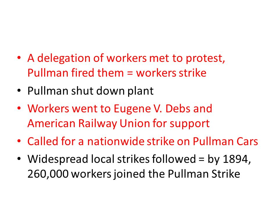 A delegation of workers met to protest, Pullman fired them = workers strike