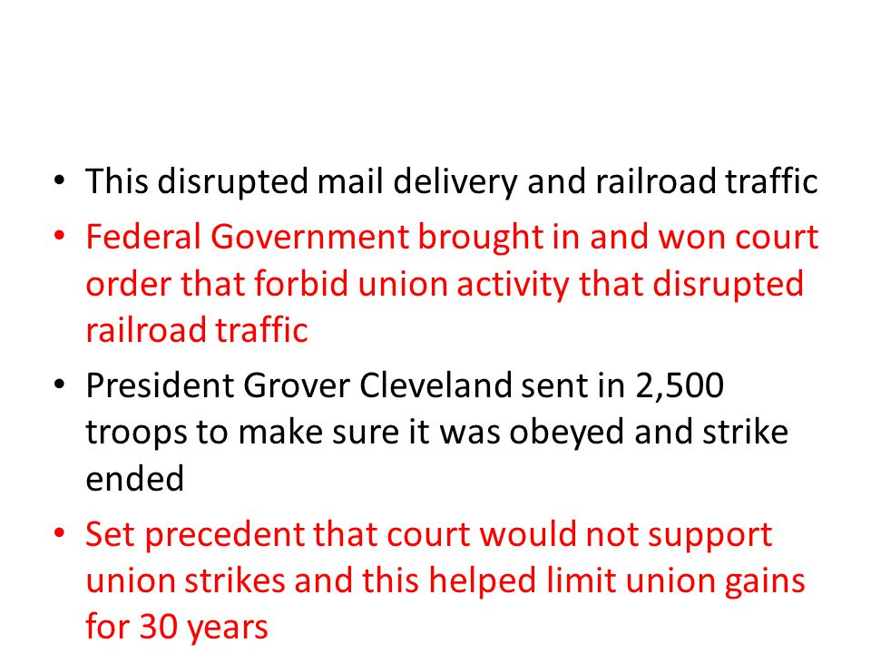 This disrupted mail delivery and railroad traffic