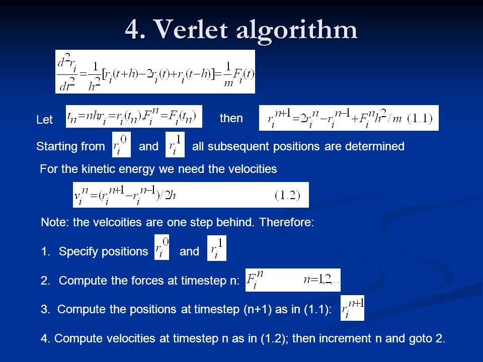 4. Verlet algorithm Let then Starting from and