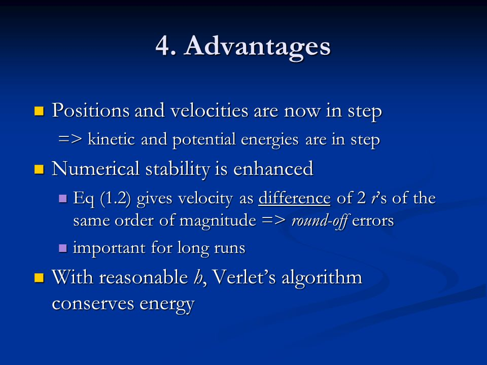 4. Advantages Positions and velocities are now in step