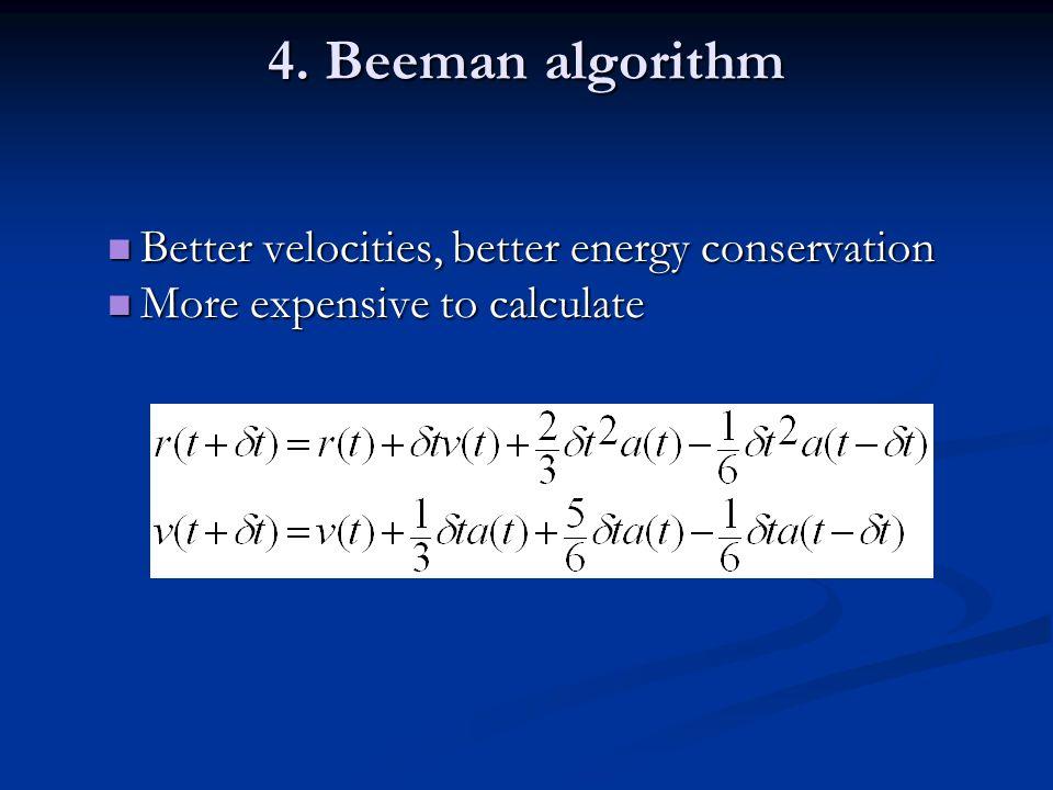 4. Beeman algorithm Better velocities, better energy conservation