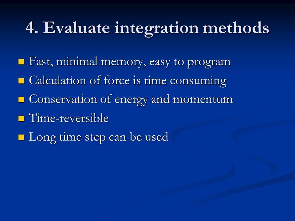 4. Evaluate integration methods