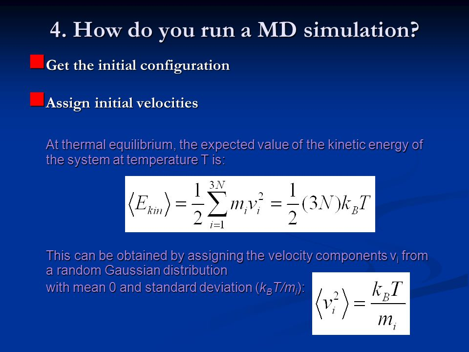 4. How do you run a MD simulation