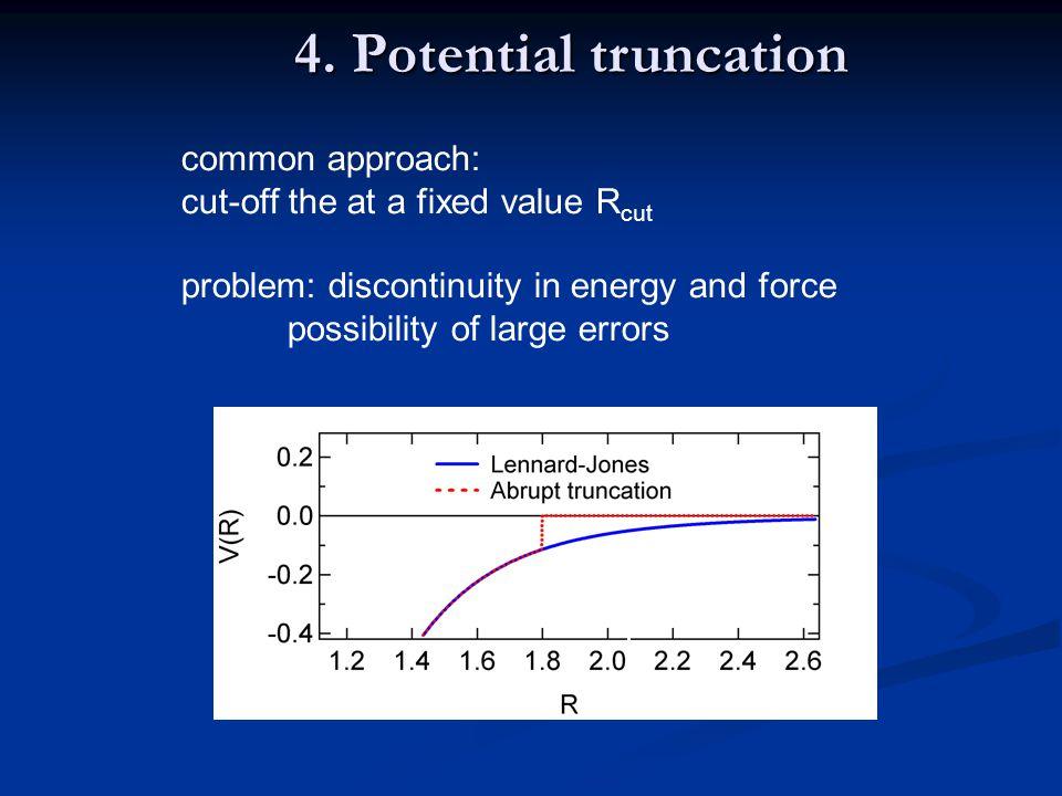 4. Potential truncation common approach: