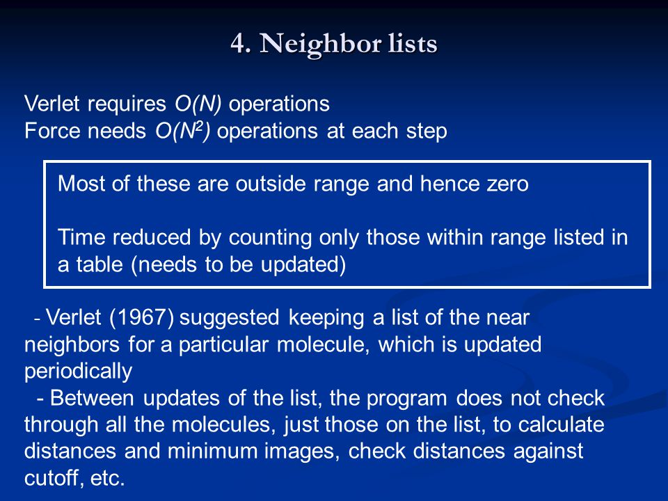 4. Neighbor lists Verlet requires O(N) operations