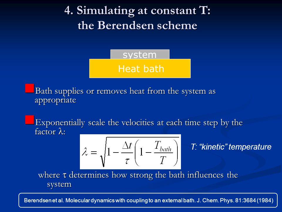 4. Simulating at constant T: the Berendsen scheme