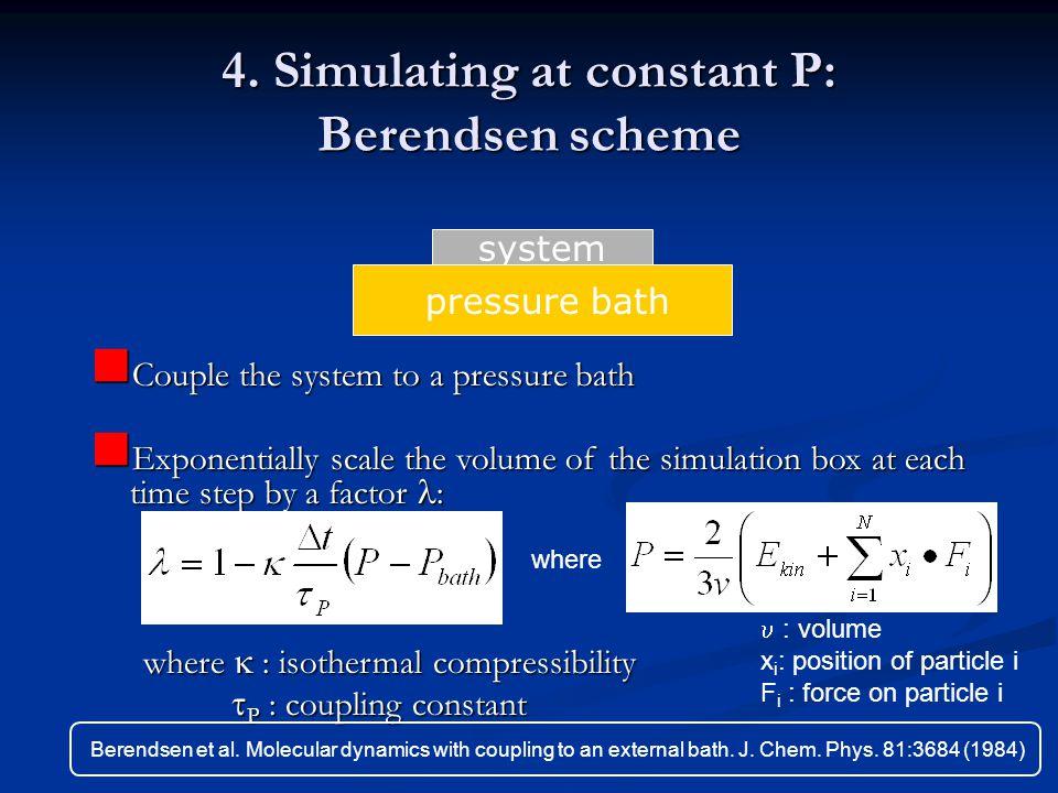 4. Simulating at constant P: Berendsen scheme