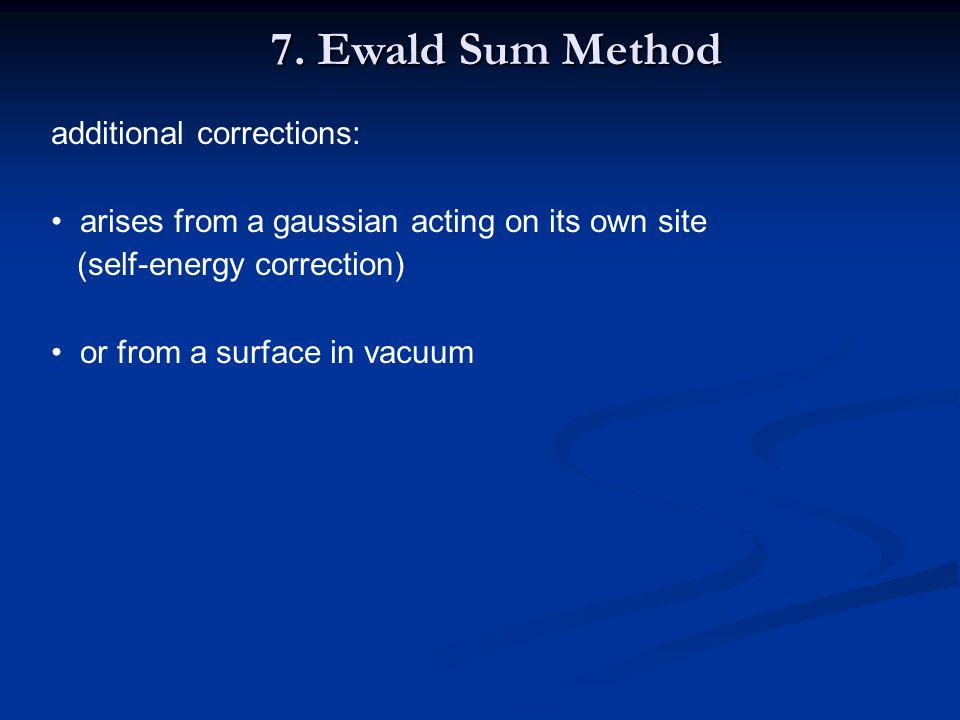 7. Ewald Sum Method additional corrections: