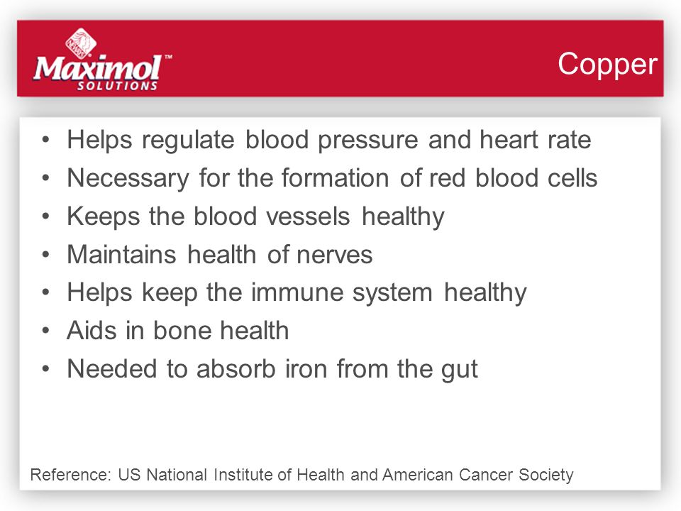 Copper Helps regulate blood pressure and heart rate