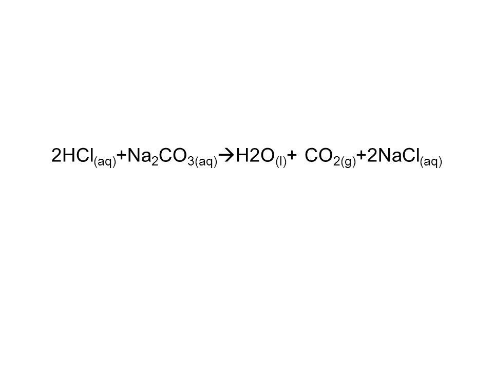 2HCl(aq)+Na2CO3(aq)H2O(l)+ CO2(g)+2NaCl(aq)