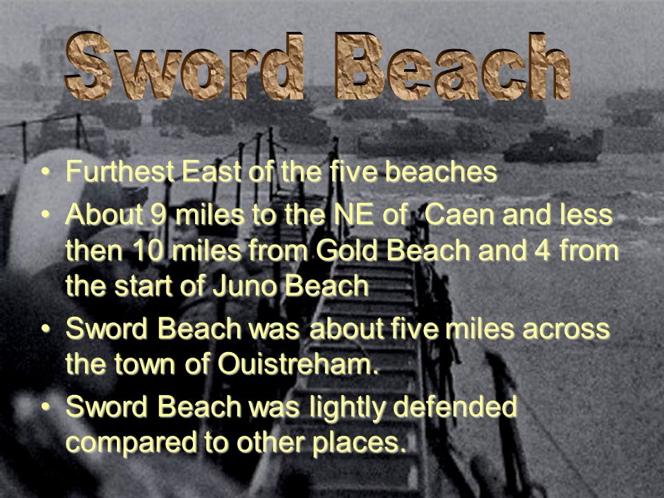 Sword Beach Furthest East of the five beaches