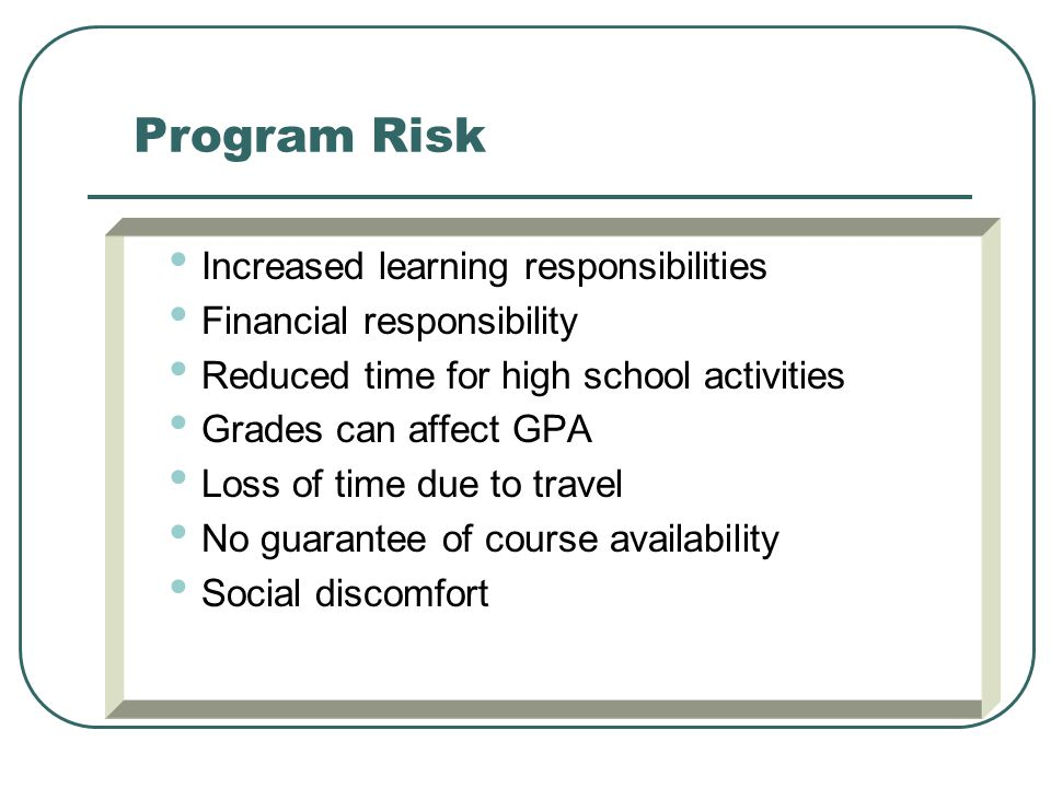 Program Risk Increased learning responsibilities