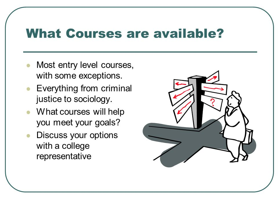 What Courses are available