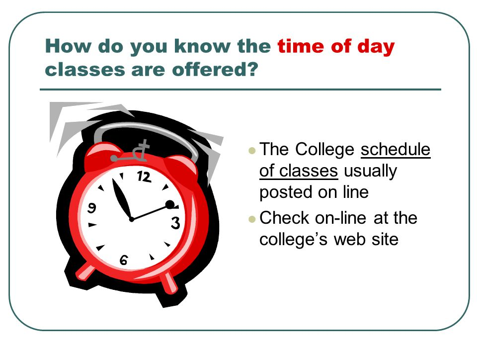 How do you know the time of day classes are offered