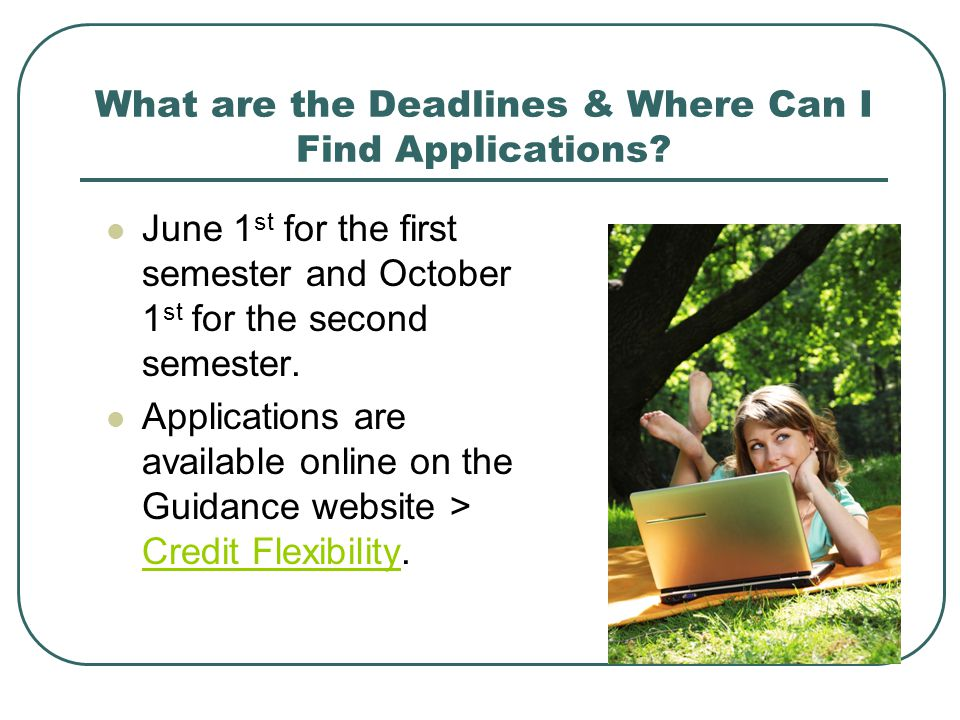 What are the Deadlines & Where Can I Find Applications