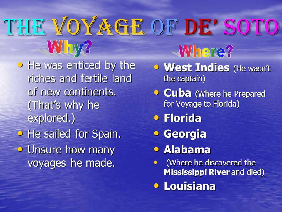 The Voyage of de' Soto Why Where