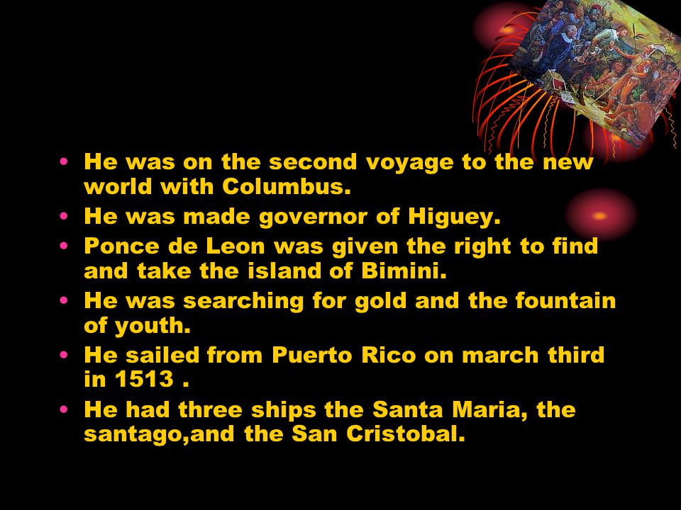 He was on the second voyage to the new world with Columbus.