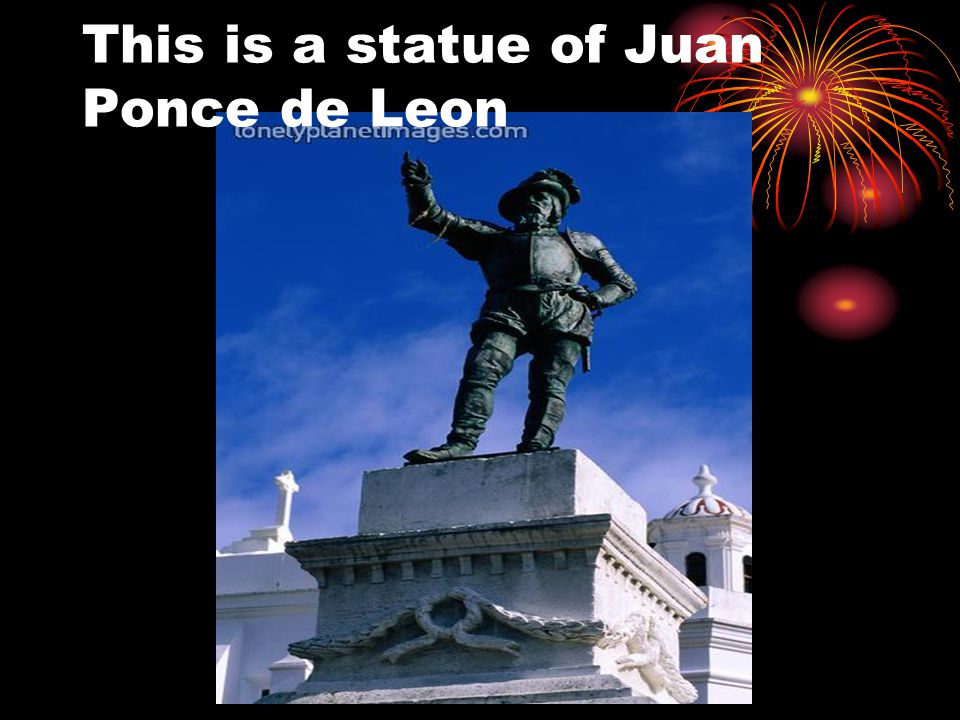 This is a statue of Juan Ponce de Leon