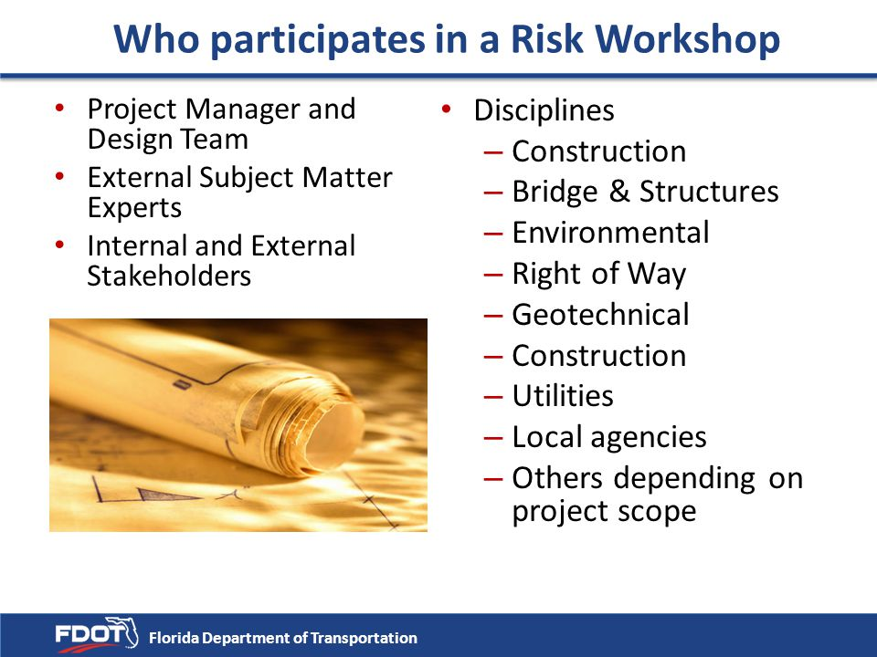 Who participates in a Risk Workshop