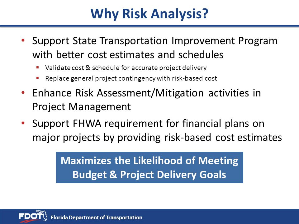 Maximizes the Likelihood of Meeting Budget & Project Delivery Goals