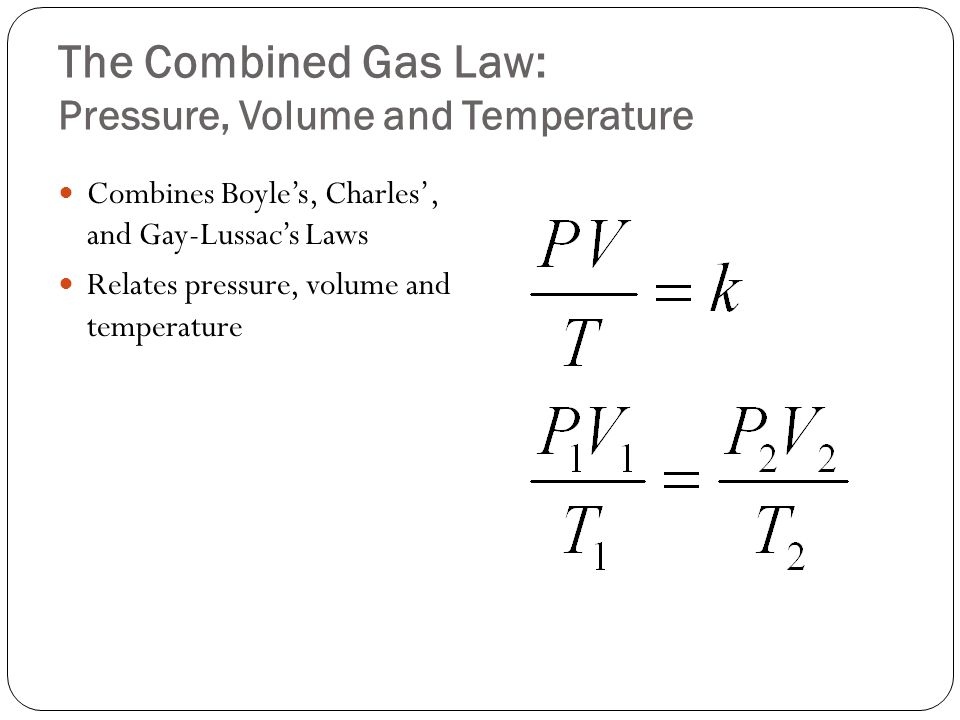 The Combined Gas Law: Pressure, Volume and Temperature
