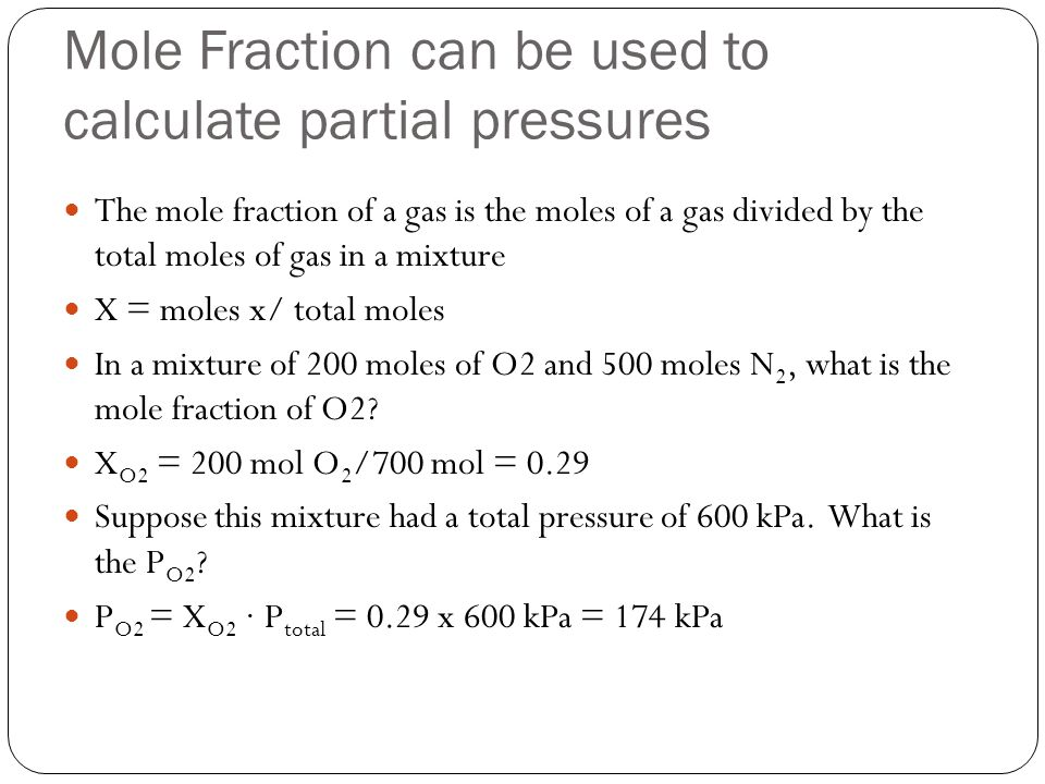 Mole Fraction can be used to calculate partial pressures