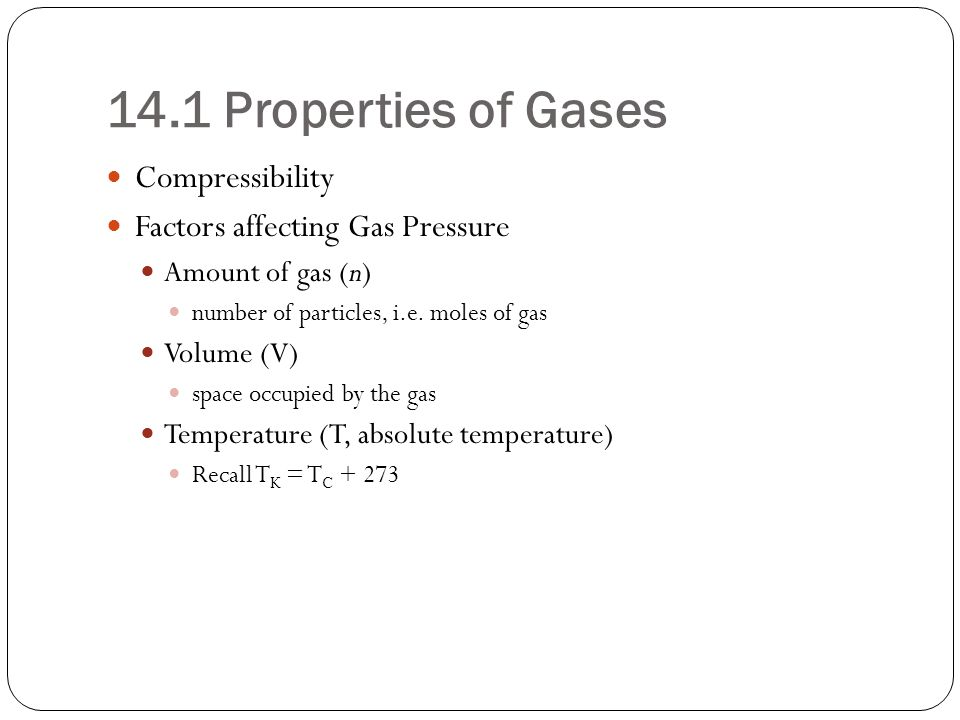 14.1 Properties of Gases Compressibility