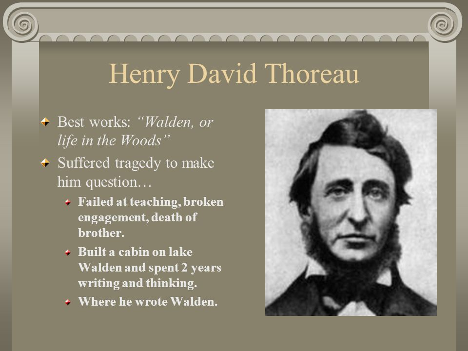 Henry David Thoreau Best works: Walden, or life in the Woods