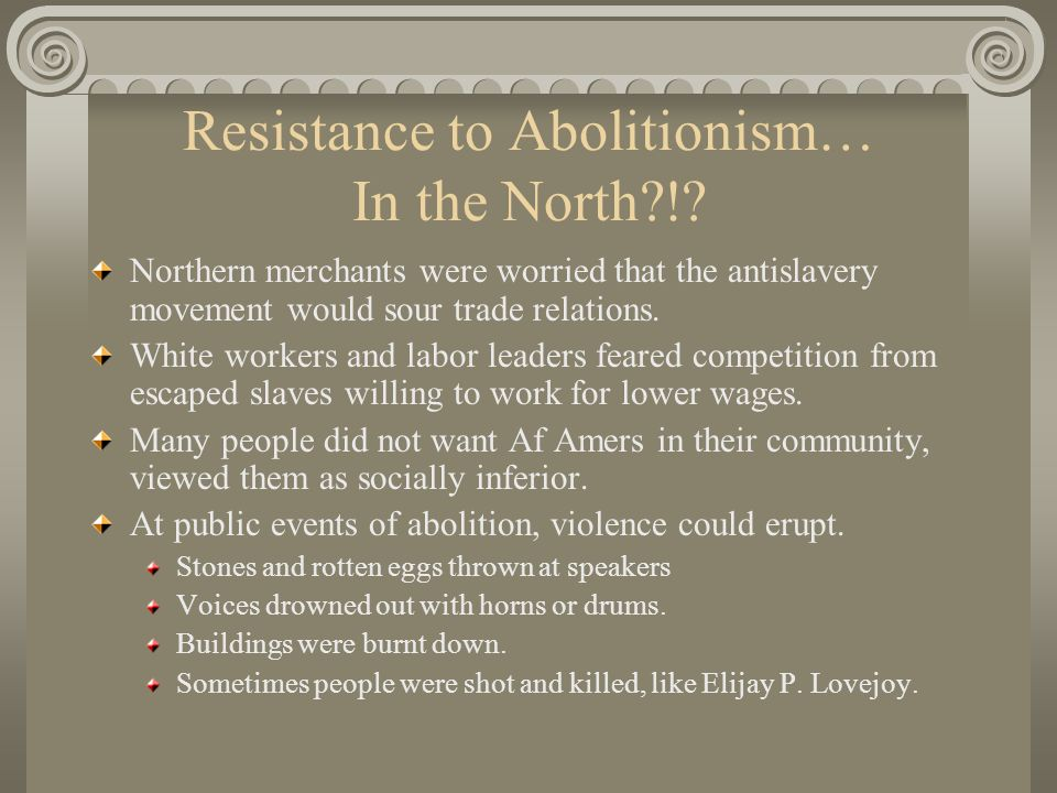 Resistance to Abolitionism… In the North !