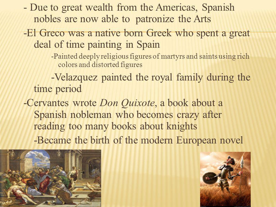 -Velazquez painted the royal family during the time period