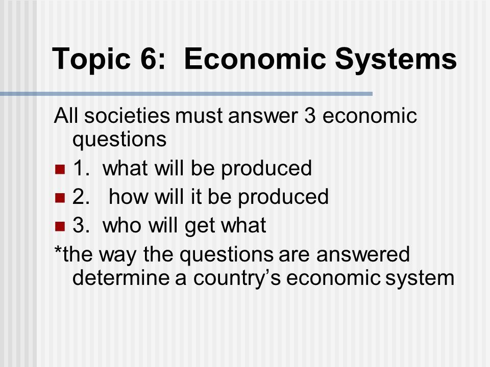 Topic 6: Economic Systems