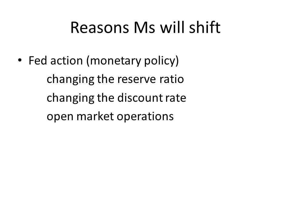 Reasons Ms will shift Fed action (monetary policy)