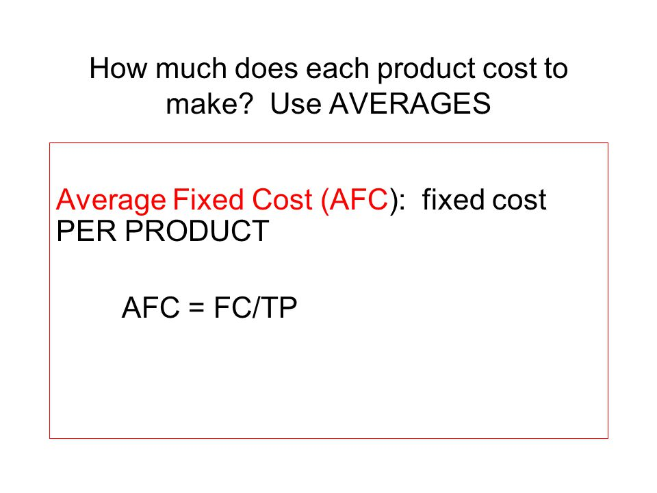 How much does each product cost to make Use AVERAGES