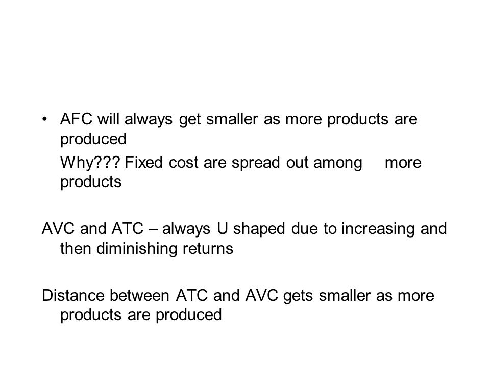 AFC will always get smaller as more products are produced