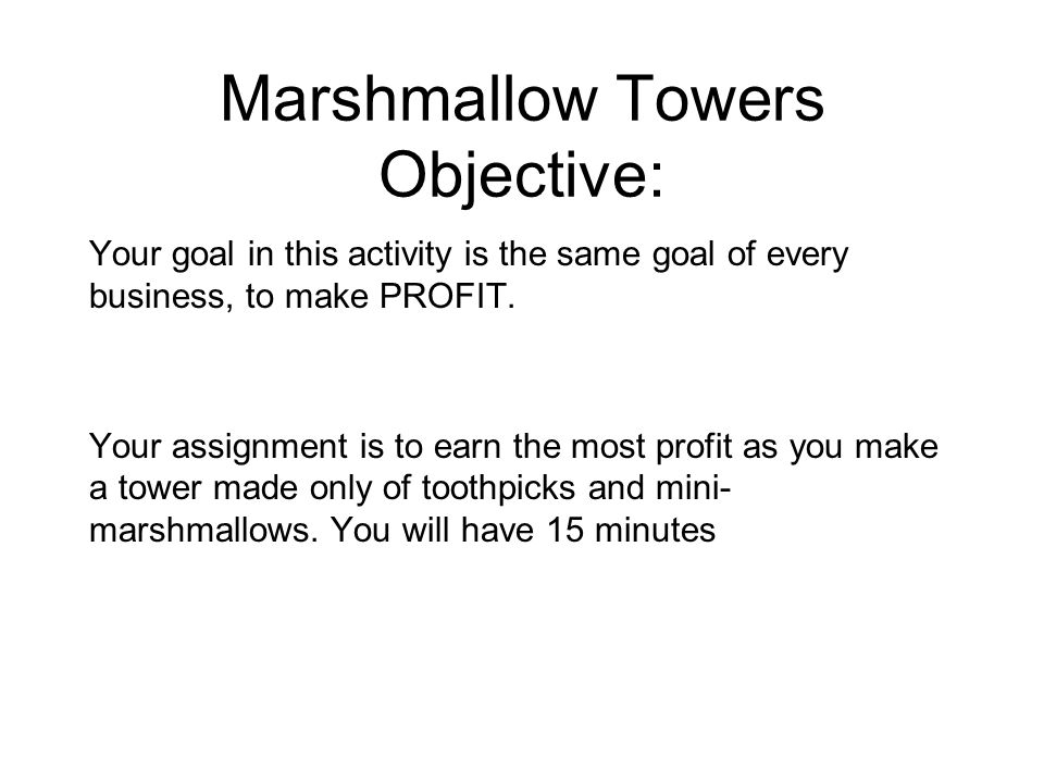 Marshmallow Towers Objective: